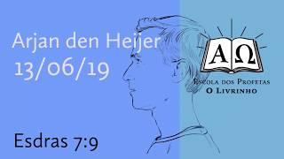 25. Esdras 7:9   Arjan den Heijer (13/06/19)