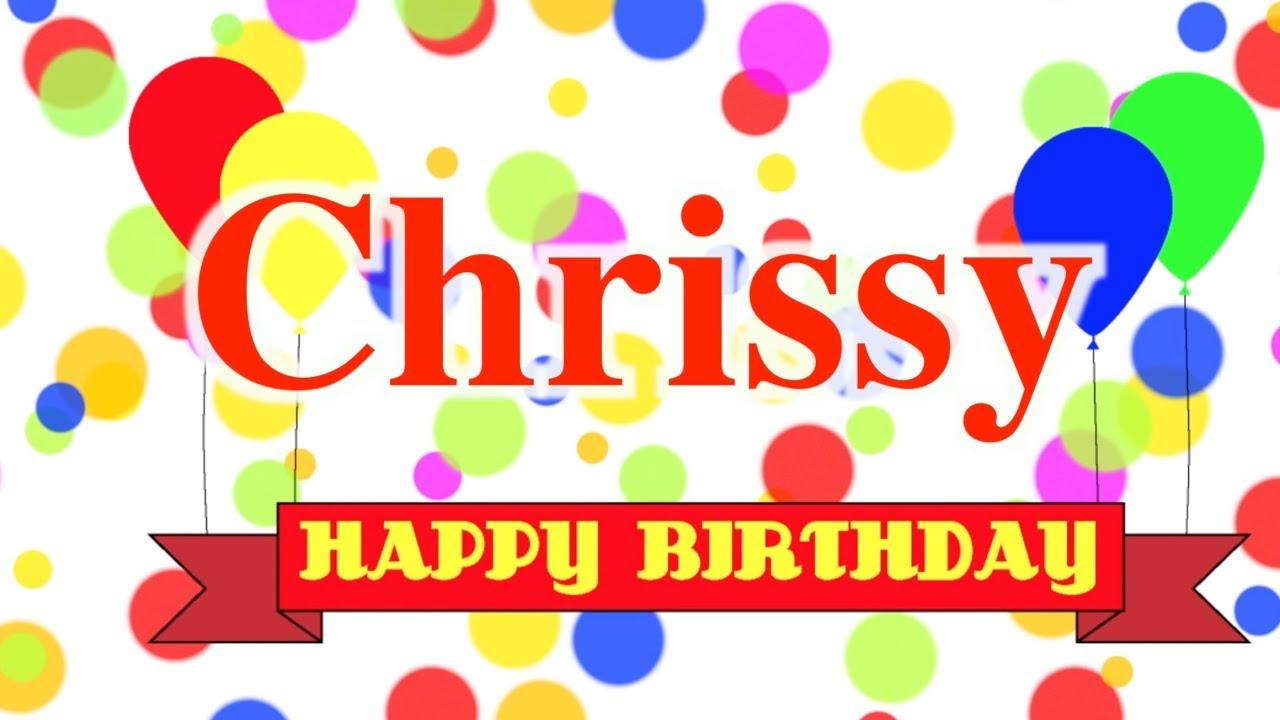 happy birthday chrissy Happy Birthday Chrissy Song   YouTube happy birthday chrissy