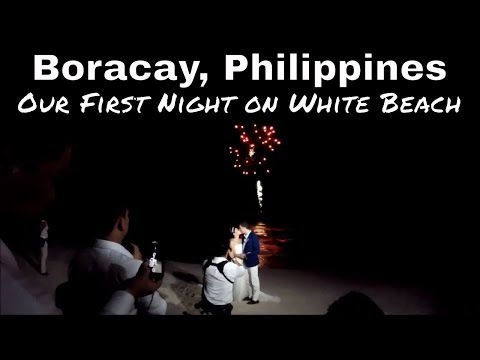 Philippines, Boracay: Our First Night On White Beach