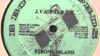J.V.C. Force - Strong Island