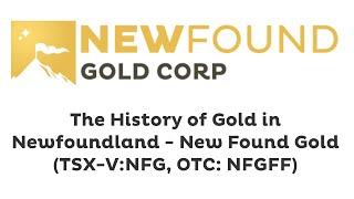 The History of Gold in Newfoundland  New Found Gold (TSXV: NFG, OTC: NFGFF)