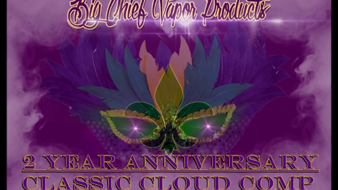 Cloud Comp (18650 tube) classic division - Big Chief Vapor Products 2 Year  Anniversary