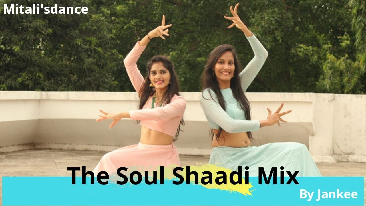 The Soul Shaadi Mix 2018/Jankee Mix/Dance Video/Sangeet Choreography/Mitali's Dance/Bride Easy Dance