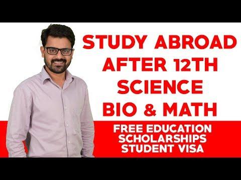 study-abroad-after-12th-science-biology-&-maths-|-free-education-,-scholarships-,-student-visa-2019