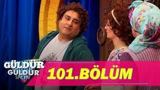 Güldür Güldür Show 101.Bölüm (Tek Parça Full HD)