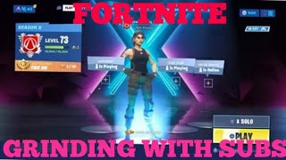 FORTNITE SEASON X GRIND / WITH FRIENDS / ROAD TOO 1.3K SUBS / GETTING TO LEVEL 100