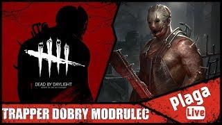 TRAPPER DOBRY MODRULEC (Dead By Daylight #57) | PlagaLive