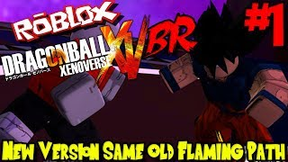 NEW VERSION, SAME OLD FLAMING PATH! | Roblox: Dragon Ball Xenoverse BR (Remastered) - Episode 1
