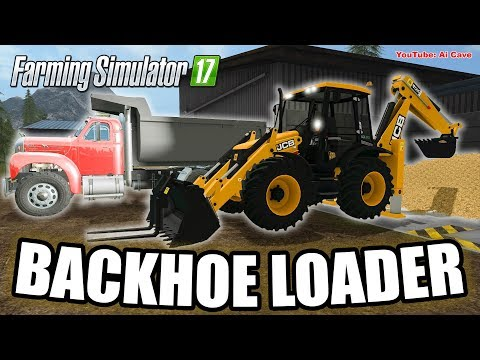 Farming Simulator 2017 Mods - JCB BACKHOE LOADER with MACK B Dump Truck