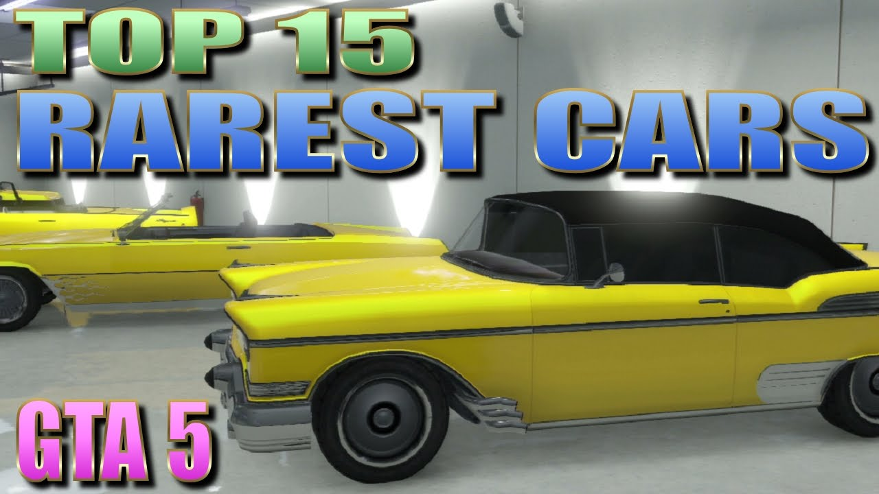 GTA 5 ONLINE - TOP 15 RAREST CARS (ALL STORABLE) - UBER RARE GANG ...