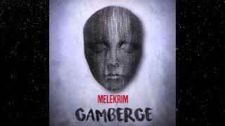 Melekrim - Gamberge
