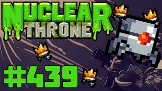 Nuclear Throne (PC) - Episode 439 [Smashed It]