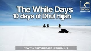 The White Days ᴴᴰ - 10 days Of Dhul Hijjah || Hajj Reminder