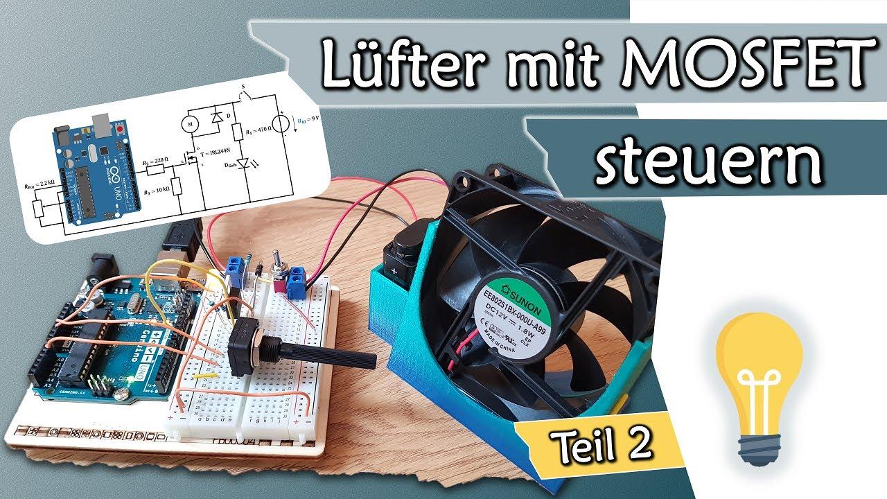 Projekt: Lüfter mit MOSFET und Poti steuern - Teil 2   Arduino #7