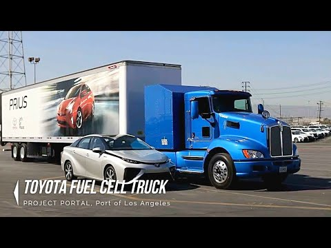 TOYOTA FUEL CELL TRUCK – Zero Emission Trucking with Hydrogen | PROJECT PORTAL, Port of Los Angeles