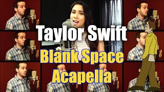 Taylor Swift Blank Space Acapella Cover w/Annie Pattison