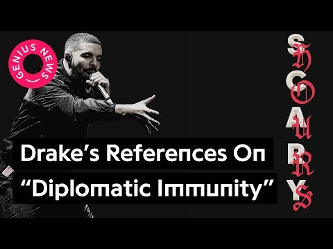 "Drake's ""Diplomatic Immunity"" References, Explained 