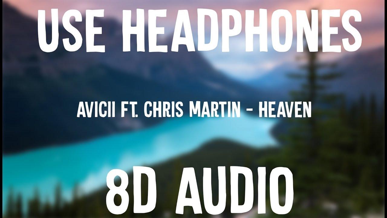 Avicii Heaven 8d Audio Ft Chris Martin Youtube