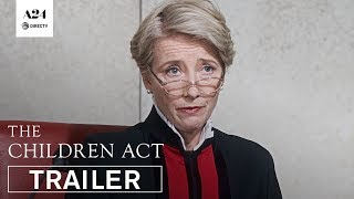 The Children Act (2018) - Official Trailer - Emma Thompson, Stanley Tucci