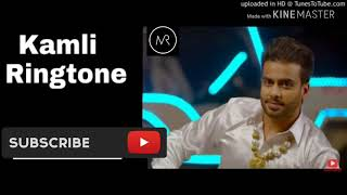 KAMLI Ringtone Mankirat Aulakh New Punjabi Song 2018