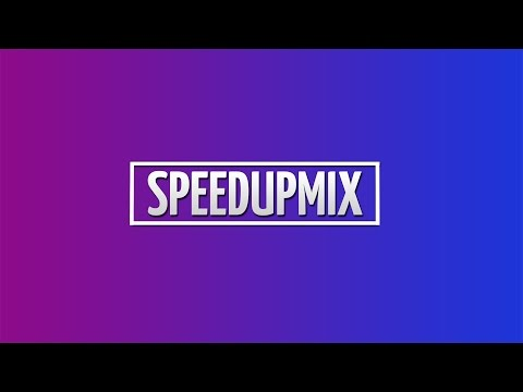 Best Remixes of Songs 2017 (Speed Up Mix)