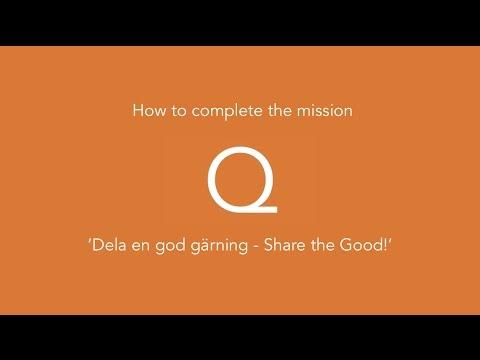 How to complete mission - Dela en god gärning ( Share the Good!)
