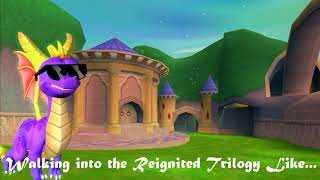 Walking into the Spyro Reignited Trilogy Like....