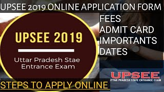 UPSEE 2019: Online Application Form, Fees, Admit card & Important Dates (UG) | Steps to apply Online