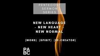 New Language - New Heart - New Normal 06.14.20