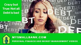 Money Management Tips:  Not all debt is bad