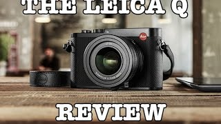 The Leica Q Video Overview & Review Companion - Steve Huff Photo