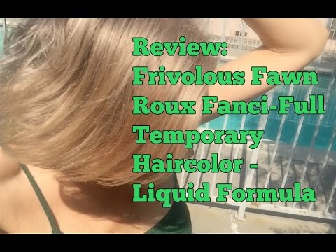 Review Frivolous Fawn Roux Fanci Full Temporary Haircolor Liquid