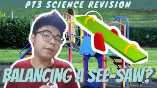 HOW TO BALANCE A SEE-SAW? [REVISION] | PT3 SCIENCE