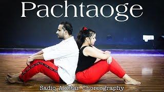Pachtaoge - Arijit Singh | Dance Cover | Sadiq Akhtar Choreography | Nora Fatehi | Vicky Kaushal