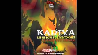 Kariya - Let Me Love You For Tonight (Adam Vyt Remix)