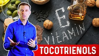 The Benefits of Tocotrienols (Part of the Vitamin E)