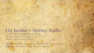 On Jordan's Stormy Banks - Indelible Grace (feat. Matthew Perryman Jones)