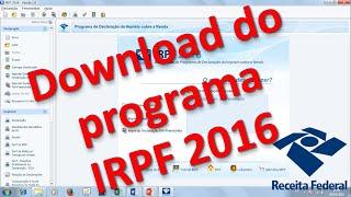 Como baixar o programa Imposto de Renda 2016 - IRPF2016 (TUTORIAL)