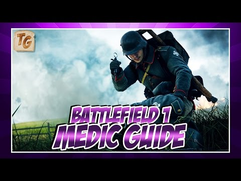 A BF1 Medic Guide for those who go into the beta (Beta Gameplay & Tips)
