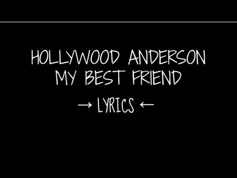 Hollywood Anderson // My Best Friend (LYRICS)