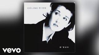 Céline Dion - J'Irai Ou Tu Iras ( Audio)