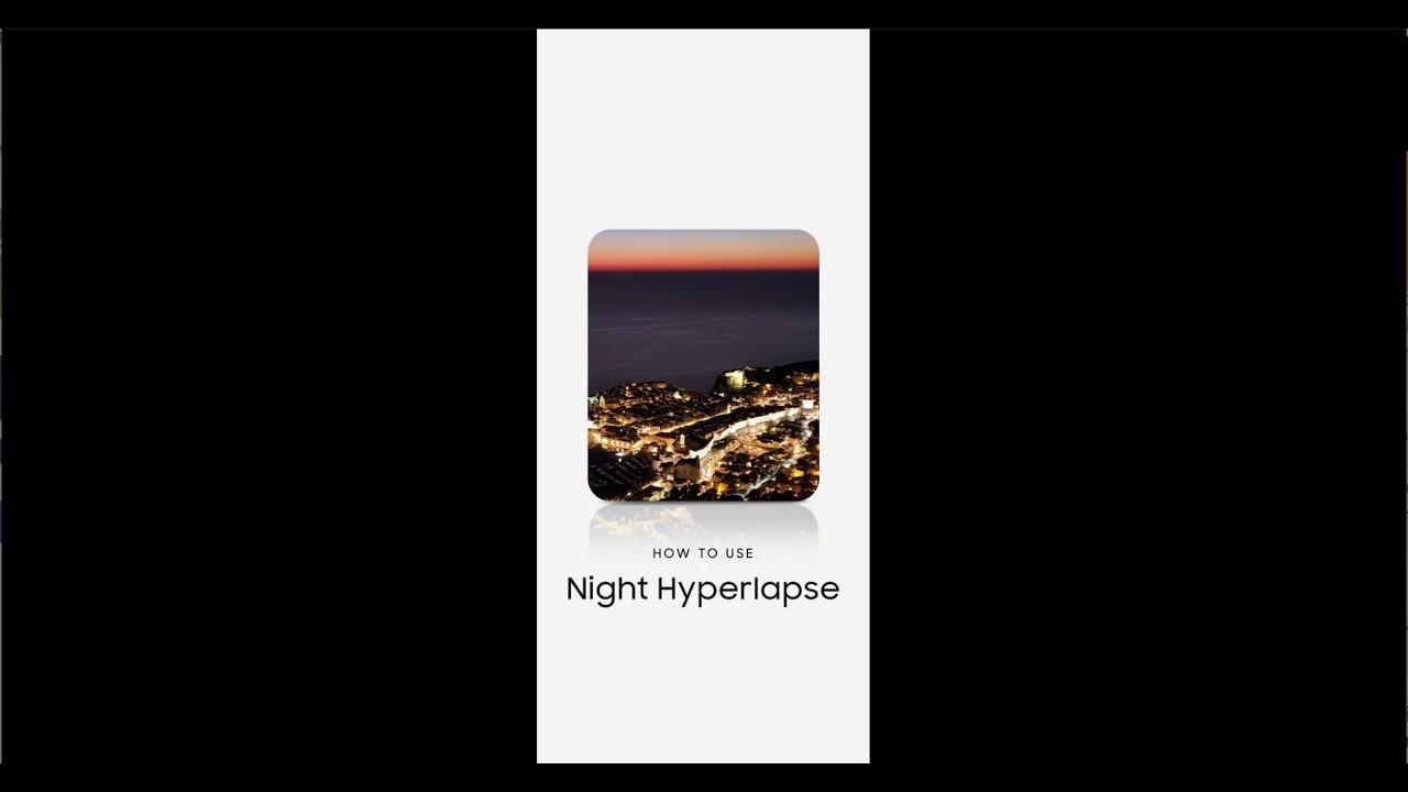 Samsung How To: Galaxy Z Flip – Wie funktioniert Night Hyperlapse? | C'est quoi Night Hyperlapse?