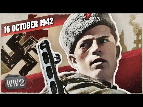 164 - Stalingrad, Stalingrad, Stalingrad, No Retreat! - WW2 - October 16, 1942
