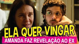 'Amor de Mãe' - Amanda revela segredo a Danilo, filho de Thelma, e fala em vingança terrível