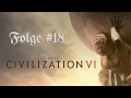 Freundlich bekehrt    18   Civilization VI   Let s Play Civilization 6  German