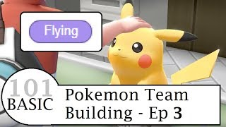 Pokemon Lets Go Pikachu and Eevee  - Basic Pokemon Team Building 101 -  Ep 3  - Flying Type