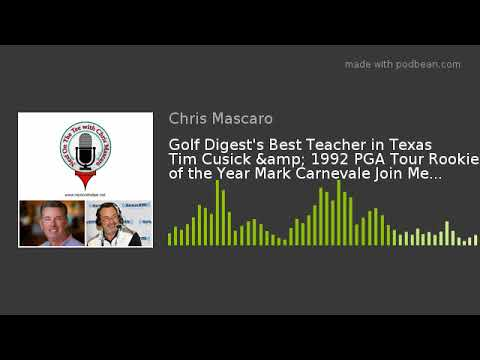 Golf Digest's Best Teacher in Texas Tim Cusick & 1992 PGA Tour Rookie of the Year Mark Carnevale