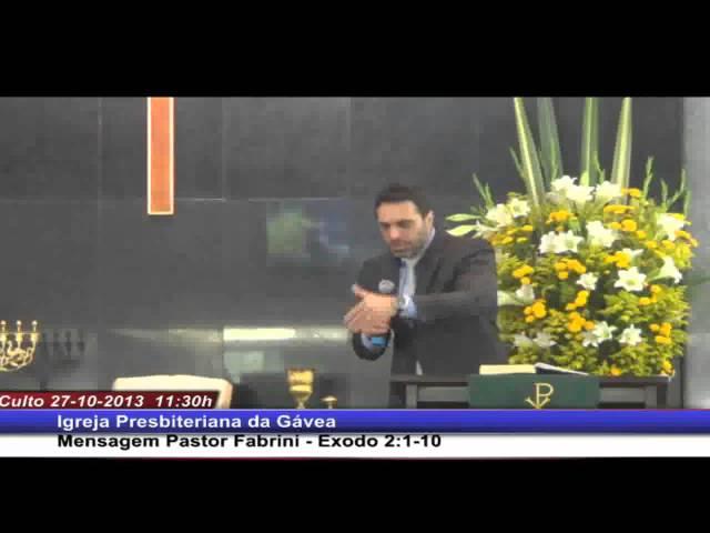 Êxodo  2.1-10 - Rev. Fabrini Viguier (27.10.2013, manhã, IPGávea)