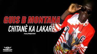 GUIS B MONTANA - CHITANÈ KA LAKARÉ