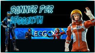 Banner per LeggoxTM | Banner, Logo e Miniature FREE 😲😲 #bannergratis #fortnite #gratis